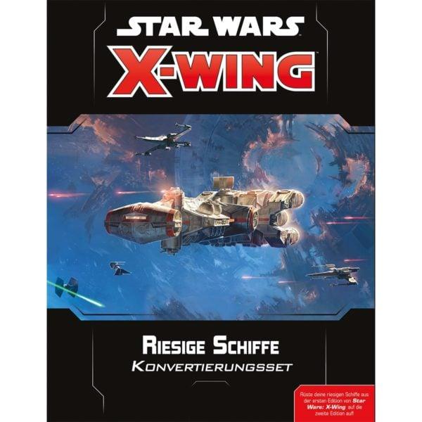 Star-Wars--X-Wing-2.Ed.---Riesige-Schiffe_1 - bigpandav.de